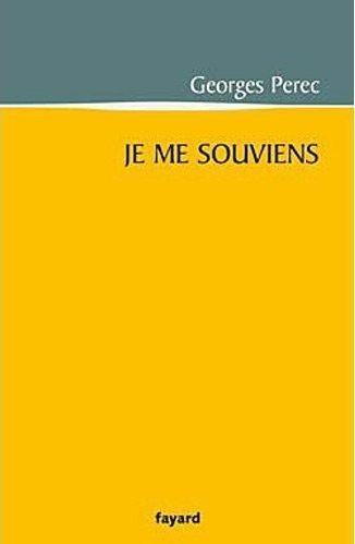 Georges Perec - Je me souviens